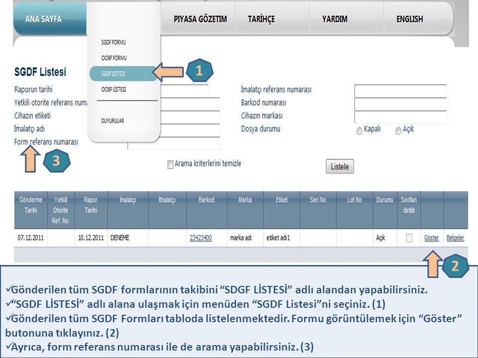 """18  Gönderilen tüm SGDF formlarının takibini """"SDGF LİSTESİ"""" adlı alandan yapabilirsiniz.  """"SGDF LİSTESİ"""" adlı alana ulaşmak için menüden """"SGDF Liste"""