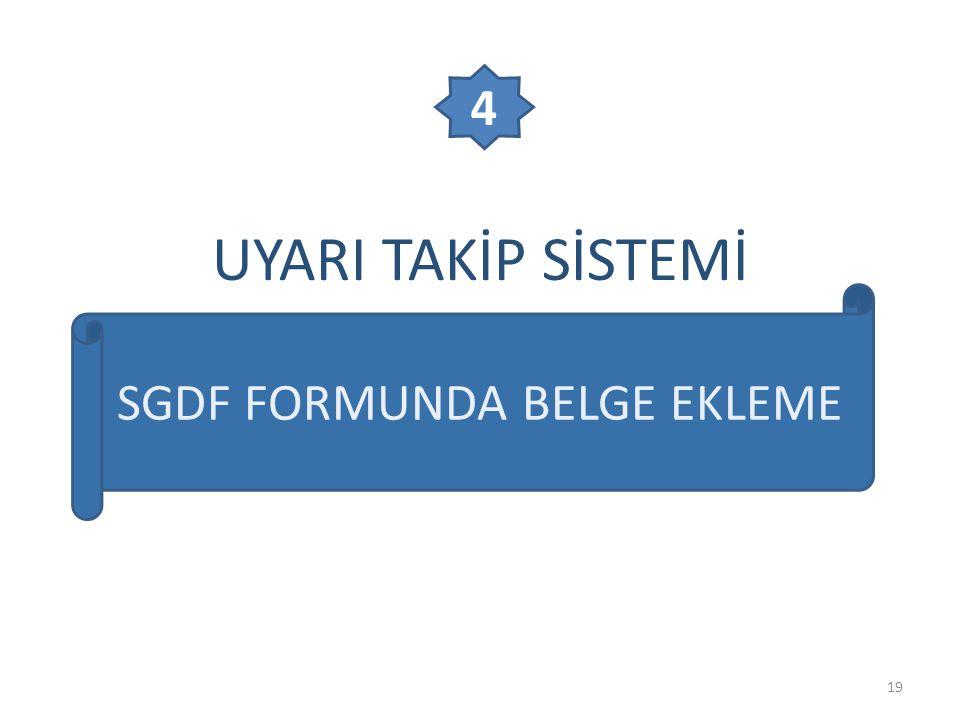 UYARI TAKİP SİSTEMİ 19 SGDF FORMUNDA BELGE EKLEME 4