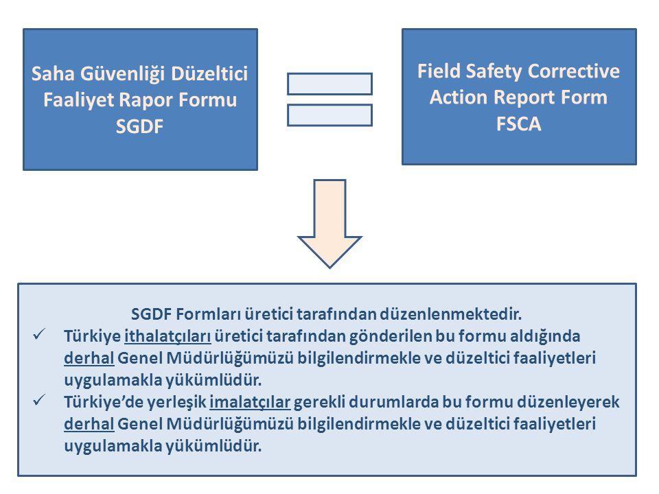 4 Saha Güvenliği Düzeltici Faaliyet Rapor Formu SGDF Field Safety Corrective Action Report Form FSCA SGDF Formları üretici tarafından düzenlenmektedir