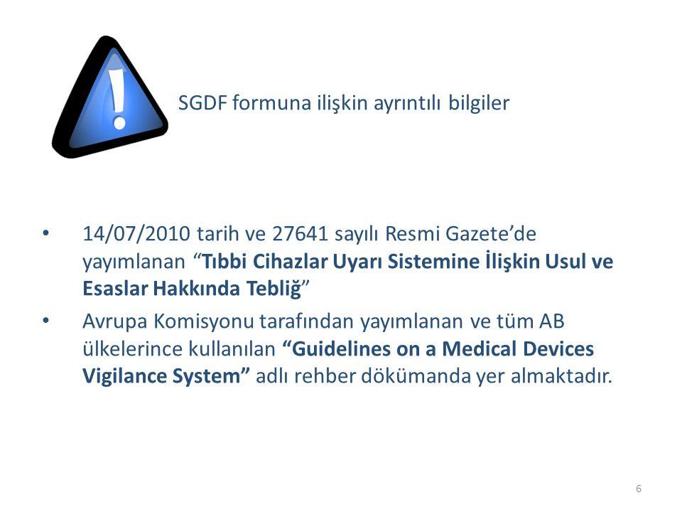 """SGDF formuna ilişkin ayrıntılı bilgiler • 14/07/2010 tarih ve 27641 sayılı Resmi Gazete'de yayımlanan """"Tıbbi Cihazlar Uyarı Sistemine İlişkin Usul ve"""