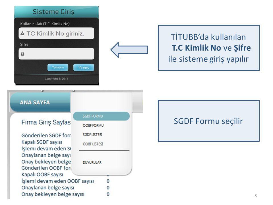 9 Her bir SGDF formu doldurulmadan önce ekranda yer alan Taahhütname kabul edilerek devam et butonuna tıklanır.