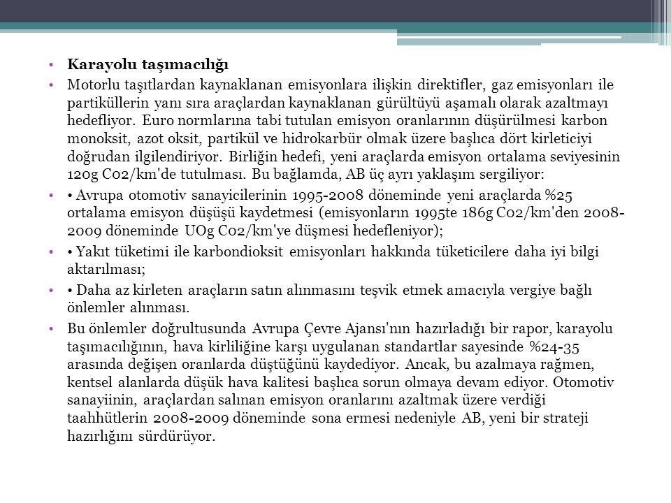 • Türkiye'de ilk demiryolu hattı 1866 yılında İzmir – Aydın arasında yapılmıştır.