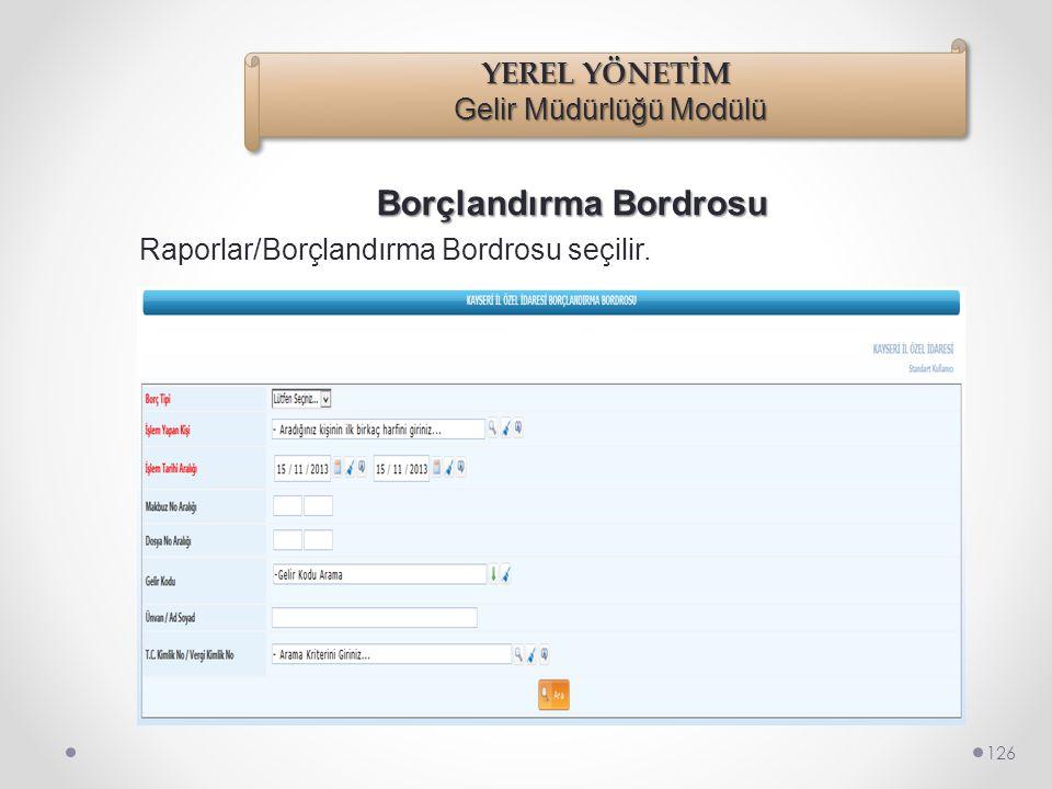 Borçlar Bordrosu 125 Rapor Almak İçin : Kırmızı alanlar zorunlu alanlardır. Gelir Kodu seçilir. Tahakkuk Makbuz No seçilir. Dosya No seçilir. Ünvan/Ad