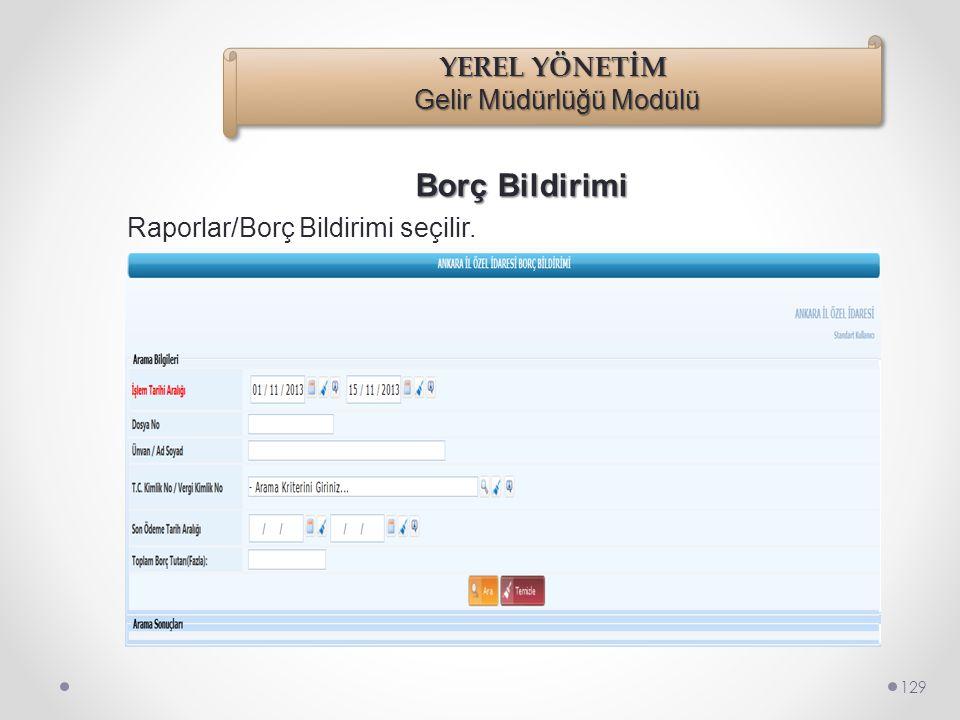 Borçlandırma Bordrosu 128 Rapor Almak İçin : Tahakkuk Bordrosu seçilir. Tahakkuk Bordrosu İcmal seçilir. seçilen rapor türüne göre listelenen kayıtlar