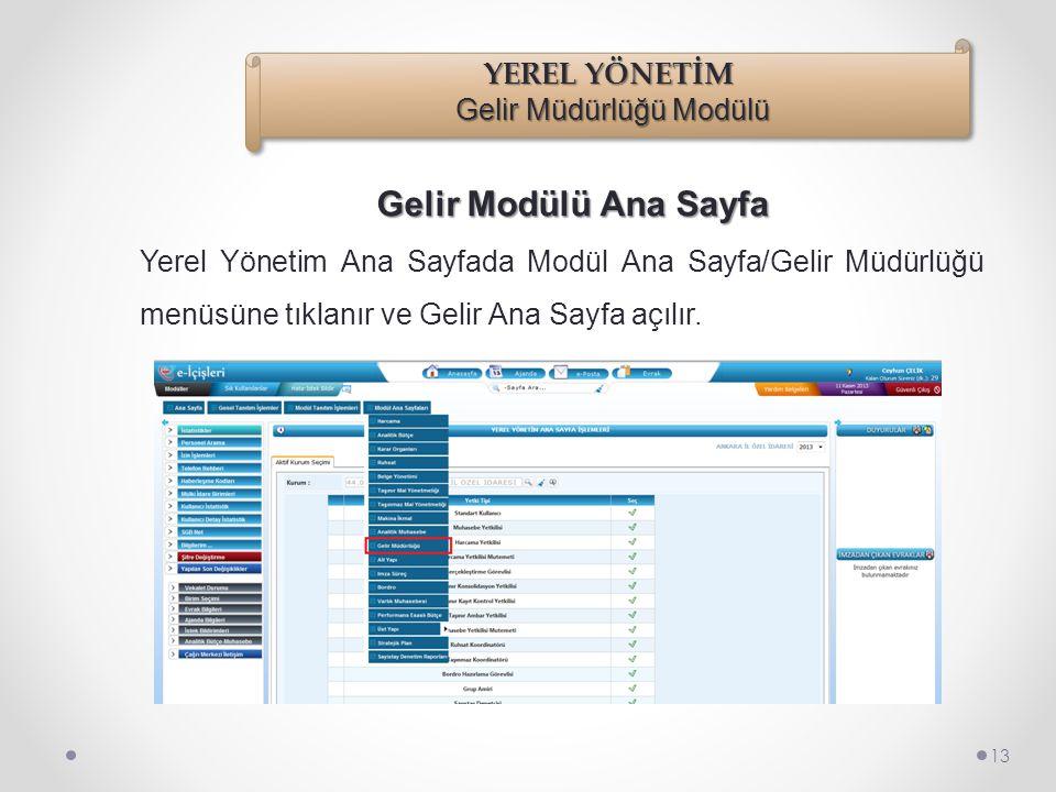"""Gelir Modülü Ana Sayfa 12 Kurum Adı bilgisi seçildikten sonra """"Standart Kullanıcı"""" yetki grubu seçilir."""