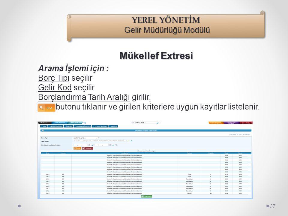 Mükellef Extresi 36 İşlemler/Mükellef İşlemleri/Mükellef Extresi seçilir.