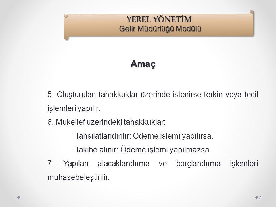 Tahsilat İşlemleri 87 Tahsilat işlemleri altında üç çeşit tahsilat işlemi gerçekleştirilir.