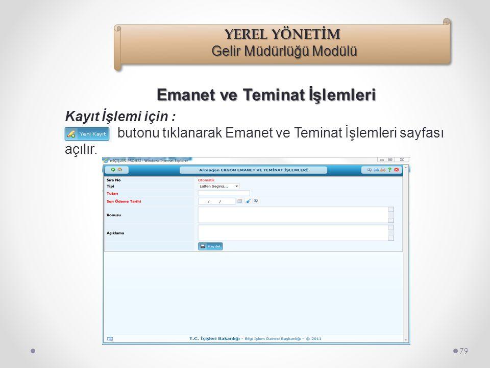 Emanet ve Teminat İşlemleri 78 İşlemler/Borçlandırma İşlemleri/Emanet ve Teminat İşlemleri seçilir.