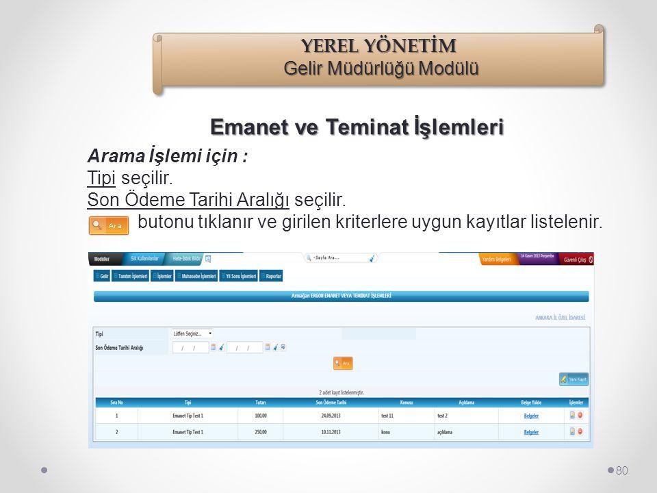Emanet ve Teminat İşlemleri 79 Kayıt İşlemi için : butonu tıklanarak Emanet ve Teminat İşlemleri sayfası açılır.
