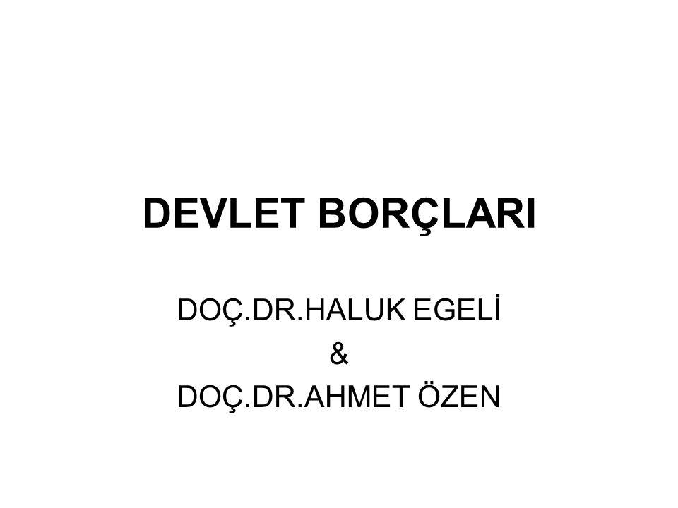 DEVLET BORÇLARI DOÇ.DR.HALUK EGELİ & DOÇ.DR.AHMET ÖZEN