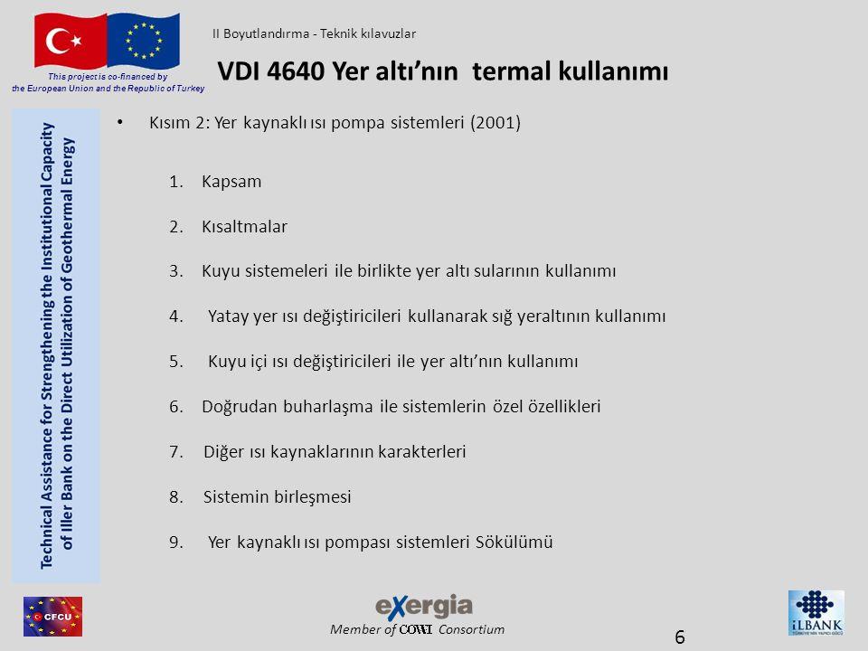 Member of Consortium This project is co-financed by the European Union and the Republic of Turkey • Kısım 2: Yer kaynaklı ısı pompa sistemleri (2001)