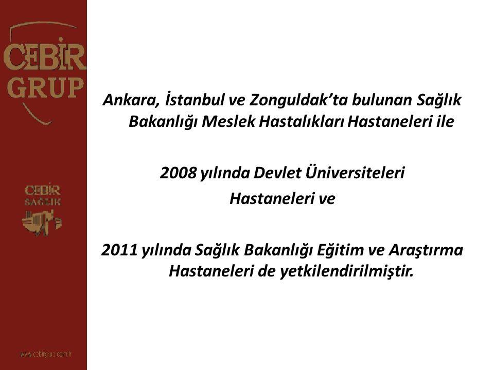 Ankara, İstanbul ve Zonguldak'ta bulunan Sağlık Bakanlığı Meslek Hastalıkları Hastaneleri ile 2008 yılında Devlet Üniversiteleri Hastaneleri ve 2011 y