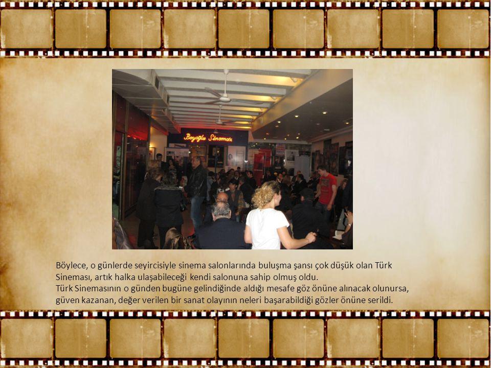Böylece, o günlerde seyircisiyle sinema salonlarında buluşma şansı çok düşük olan Türk Sineması, artık halka ulaşabileceği kendi salonuna sahip olmuş