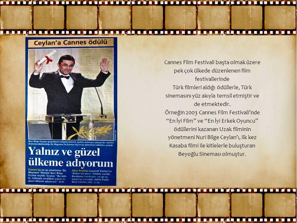 Cannes Film Festivali başta olmak üzere pek çok ülkede düzenlenen film festivallerinde Türk filmleri aldığı ödüllerle, Türk sinemasını yüz akıyla tems