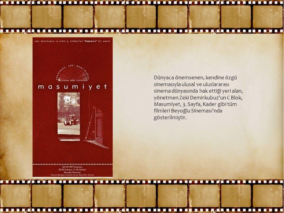 Dünyaca önemsenen, kendine özgü sinemasıyla ulusal ve uluslararası sinema dünyasında hak ettiği yeri alan, yönetmen Zeki Demirkubuz'un C Blok, Masumiy