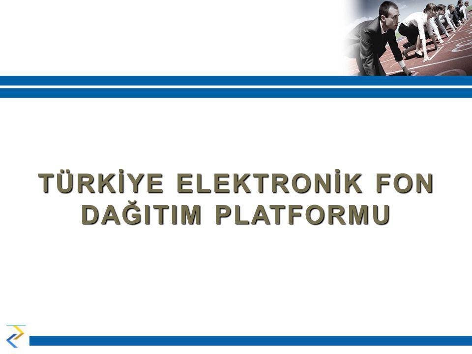 TÜRKİYE ELEKTRONİK FON DAĞITIM PLATFORMU