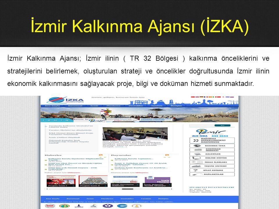 İzmir Kalkınma Ajansı (İZKA) İzmir Kalkınma Ajansı; İzmir ilinin ( TR 32 Bölgesi ) kalkınma önceliklerini ve stratejilerini belirlemek, oluşturulan st