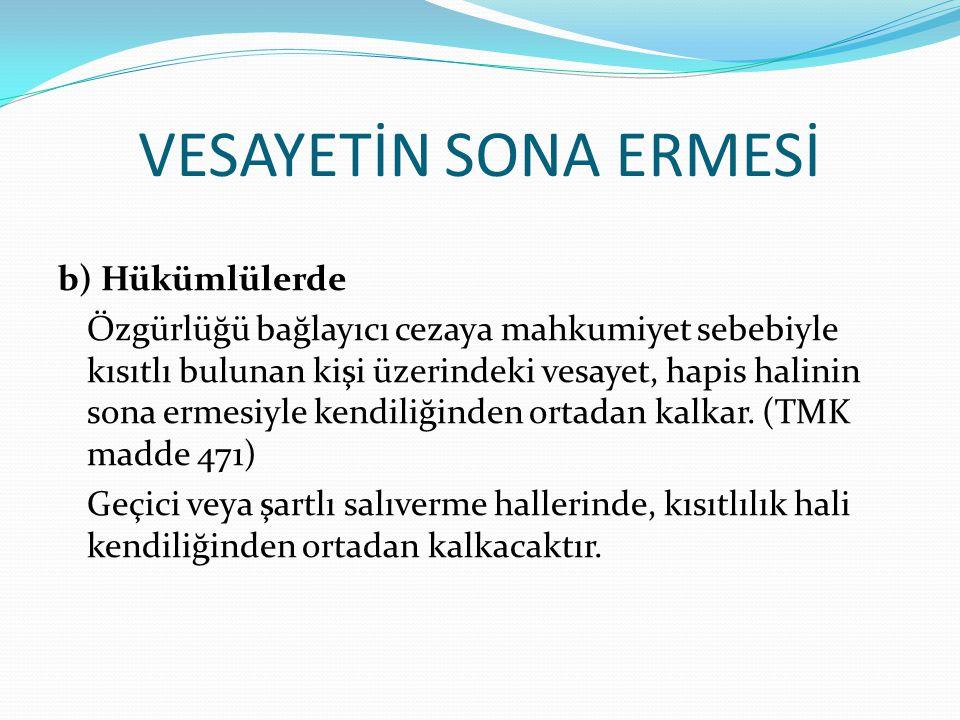 VESAYETİN SONA ERMESİ c) Kasıtlı İşlenmiş Suçtan Hapse Mahkumiyet 5237 sayılı yeni Türk Ceza Kanunu madde 53/Ib.c uyarınca kişi, kasten işlemiş olduğu suçtan dolayı hapis cezasına mahkumiyetin kanuni sonucu olarak … vesayet ve kayyımlığa ait bir hizmette bulunmaktan … yoksun bırakılır.