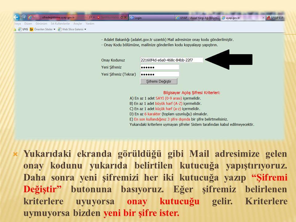  Yukarıdaki ekranda görüldüğü gibi Mail adresimize gelen onay kodunu yukarıda belirtilen kutucuğa yapıştırıyoruz. Daha sonra yeni şifremizi her iki k