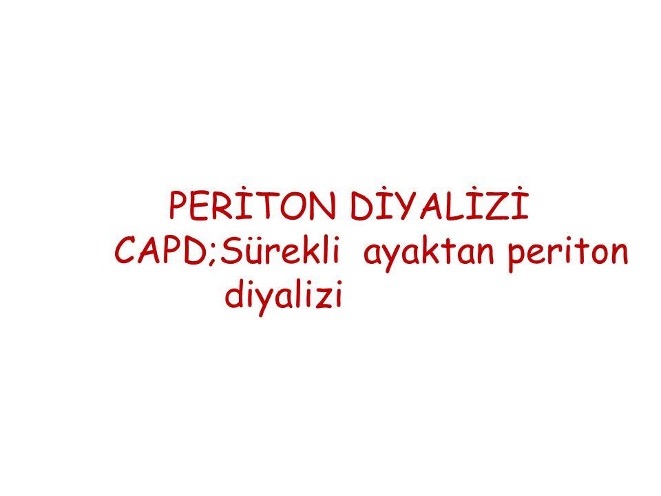 PERİTON DİYALİZİ CAPD;Sürekli ayaktan periton diyalizi