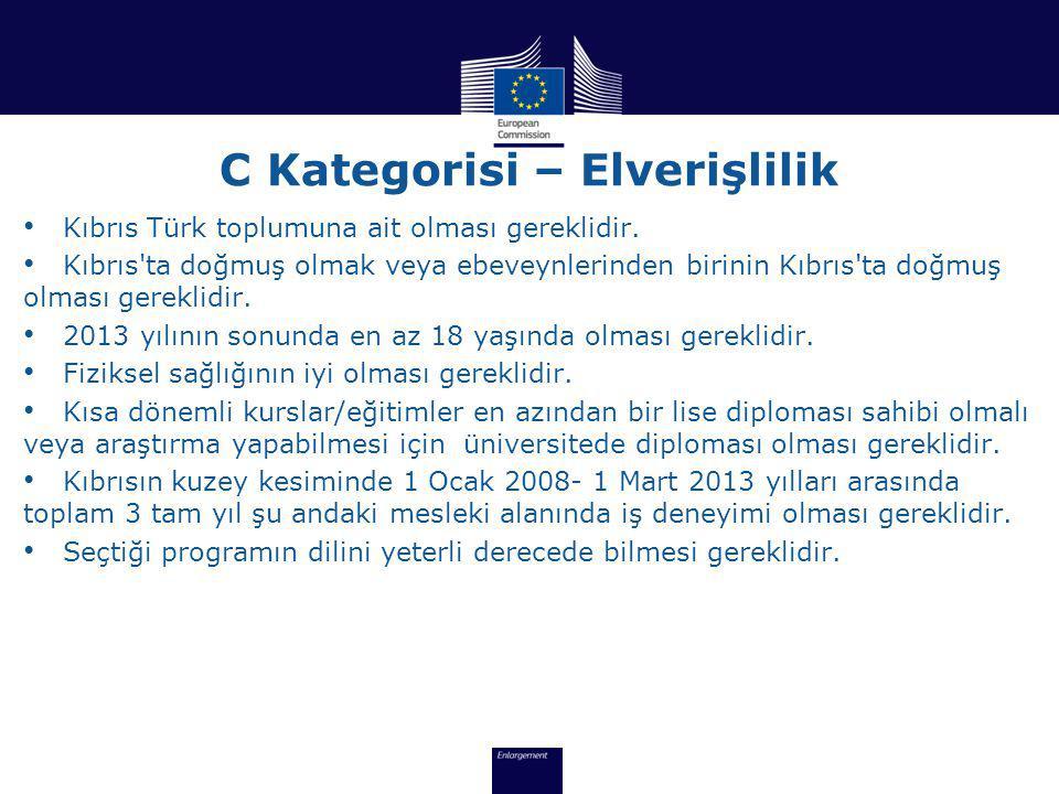 C Kategorisi – Elverişlilik • Kıbrıs Türk toplumuna ait olması gereklidir.