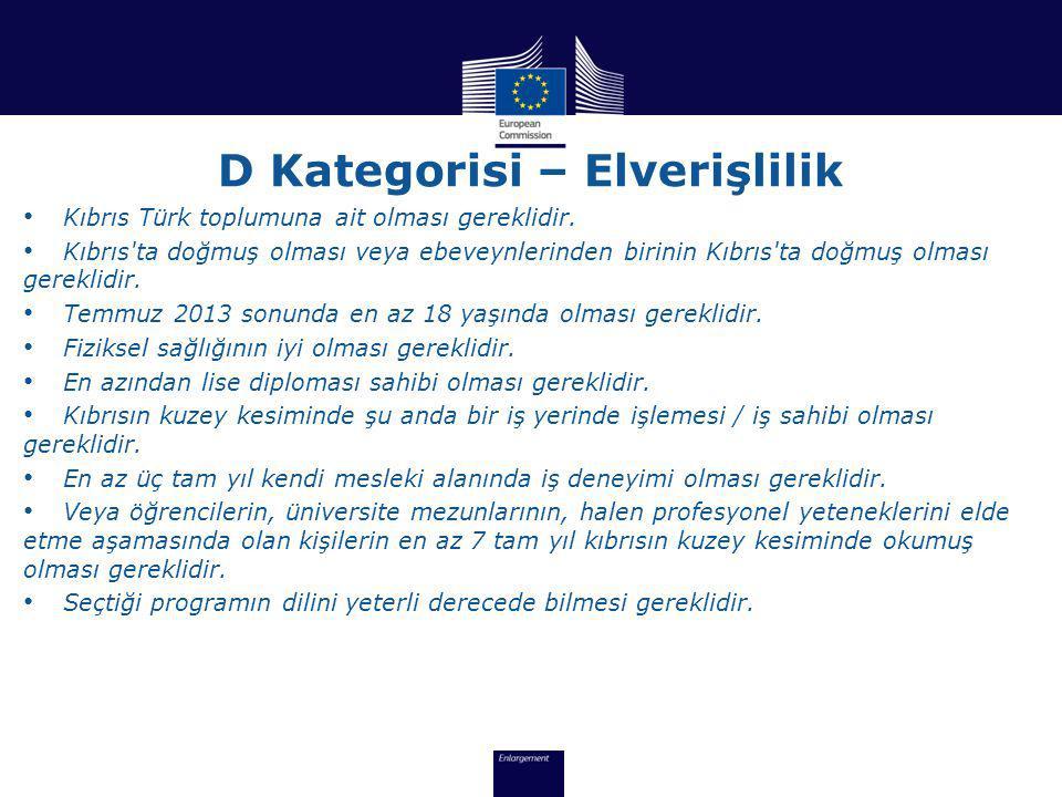 D Kategorisi – Elverişlilik • Kıbrıs Türk toplumuna ait olması gereklidir.