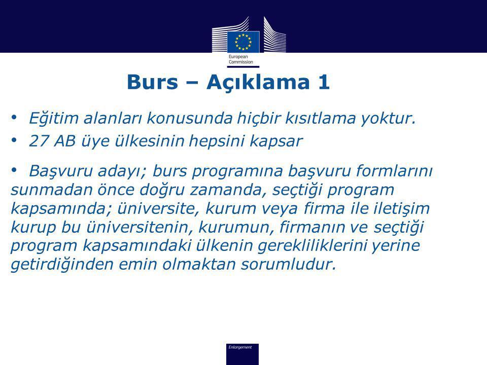 Burs – Açıklama 1 • Eğitim alanları konusunda hiçbir kısıtlama yoktur.