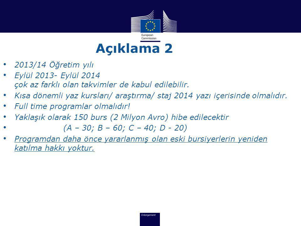 Açıklama 2 • 2013/14 Öğretim yılı • Eylül 2013- Eylül 2014 çok az farklı olan takvimler de kabul edilebilir.