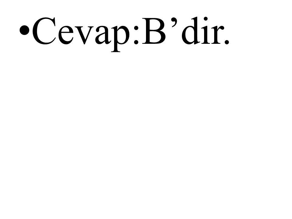 • Cevap:B'dir.