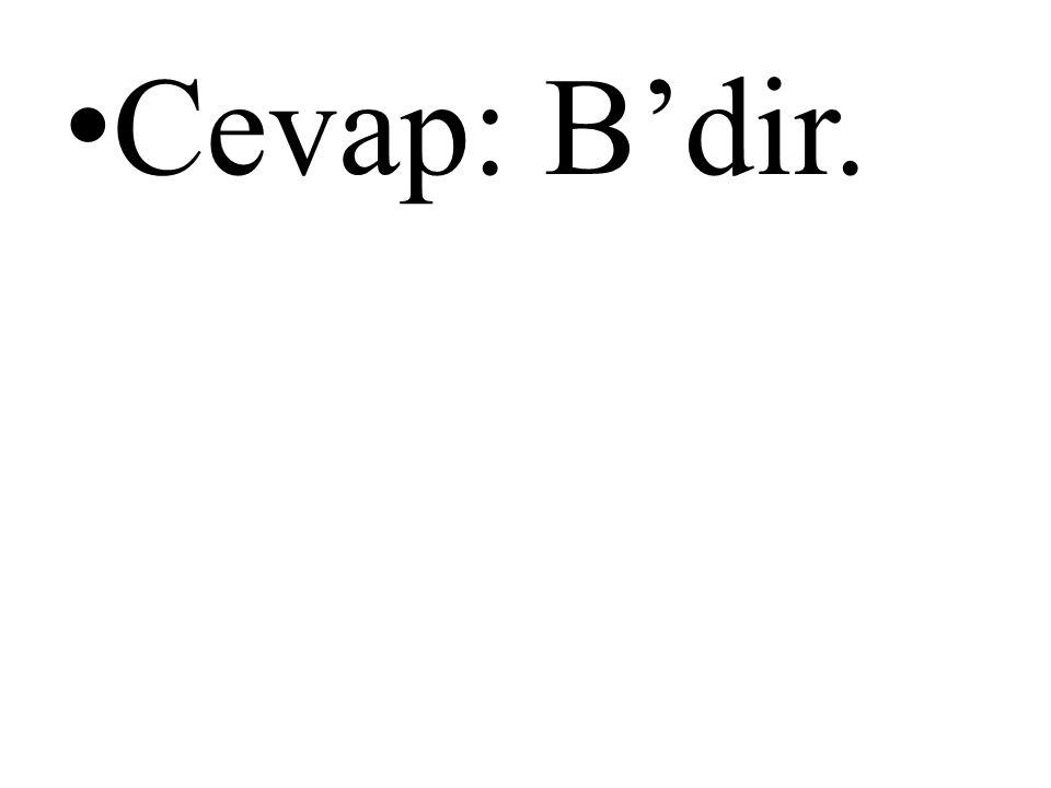 • Cevap: B'dir.