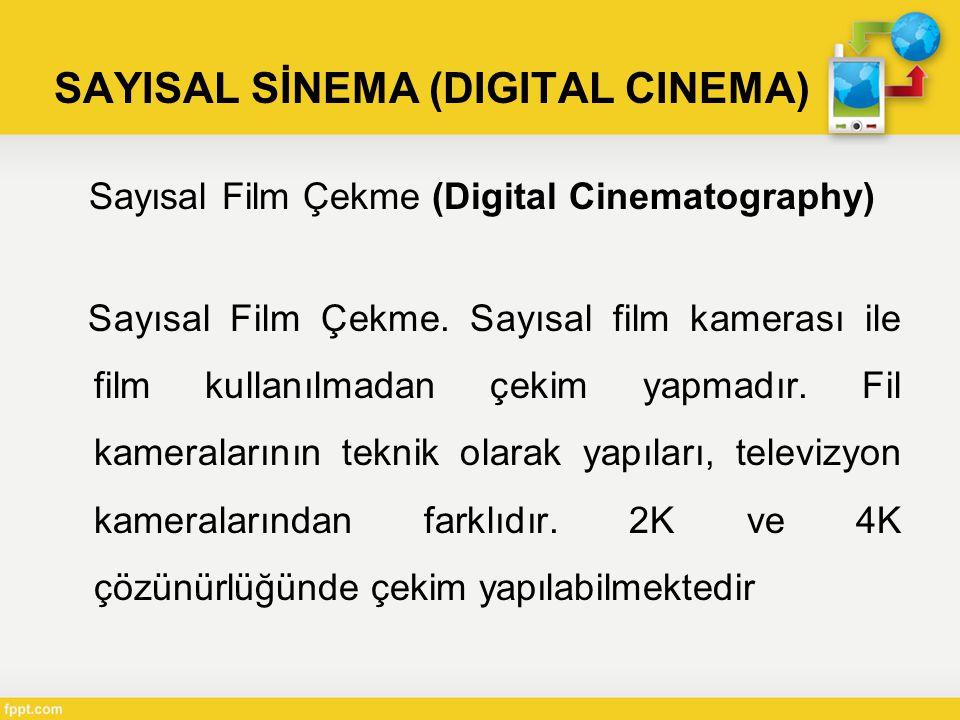 SAYISAL SİNEMA (DIGITAL CINEMA) Sayısal Film Çekme (Digital Cinematography) Sayısal Film Çekme.