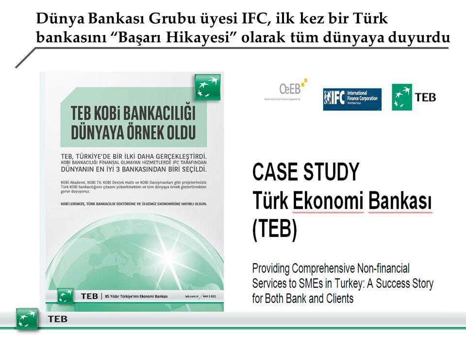 Dünya Bankası Grubu üyesi IFC, ilk kez bir Türk bankasını Başarı Hikayesi olarak tüm dünyaya duyurdu