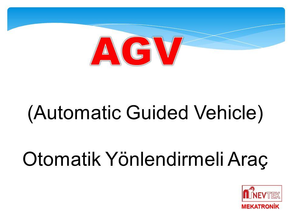 (Automatic Guided Vehicle) Otomatik Yönlendirmeli Araç