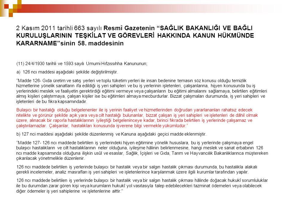 """2 Kasım 2011 tarihli 663 sayılı Resmî Gazetenin """"SAĞLIK BAKANLIĞI VE BAĞLI KURULUŞLARININ TEŞKİLAT VE GÖREVLERİ HAKKINDA KANUN HÜKMÜNDE KARARNAME""""sini"""