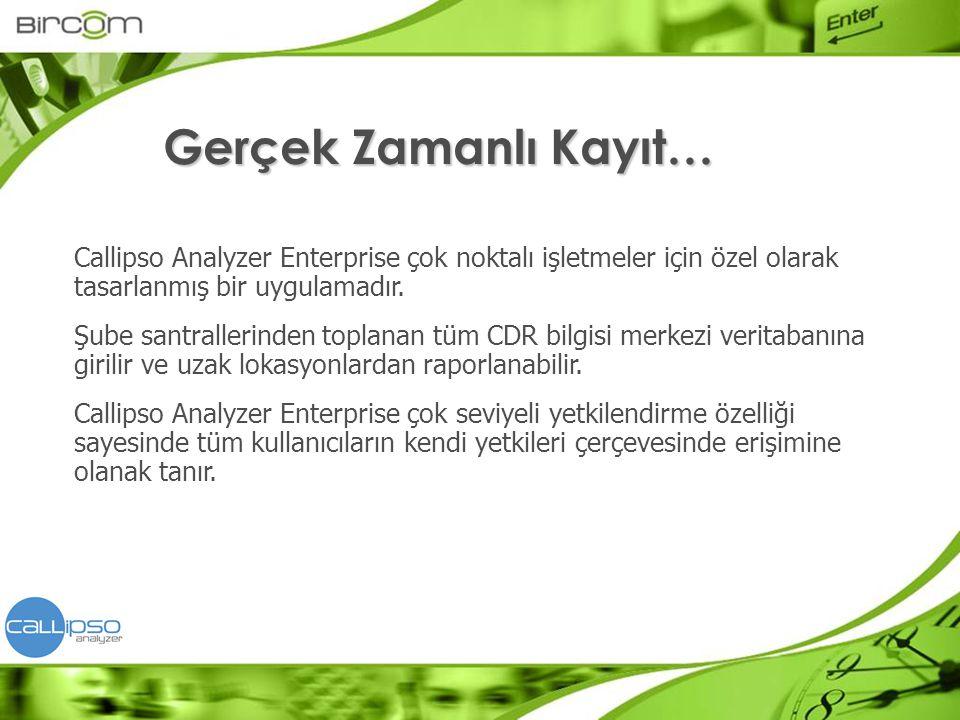 Callipso Analyzer Enterprise çok noktalı işletmeler için özel olarak tasarlanmış bir uygulamadır. Şube santrallerinden toplanan tüm CDR bilgisi merkez