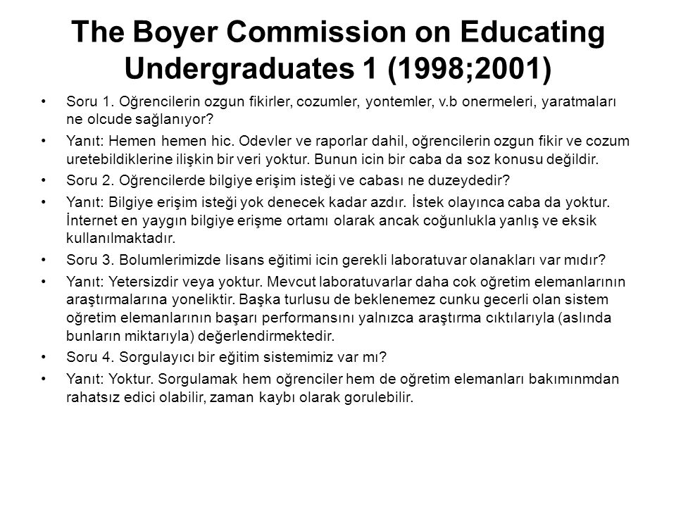 The Boyer Commission on Educating Undergraduates 1 (1998;2001) •Soru 1.