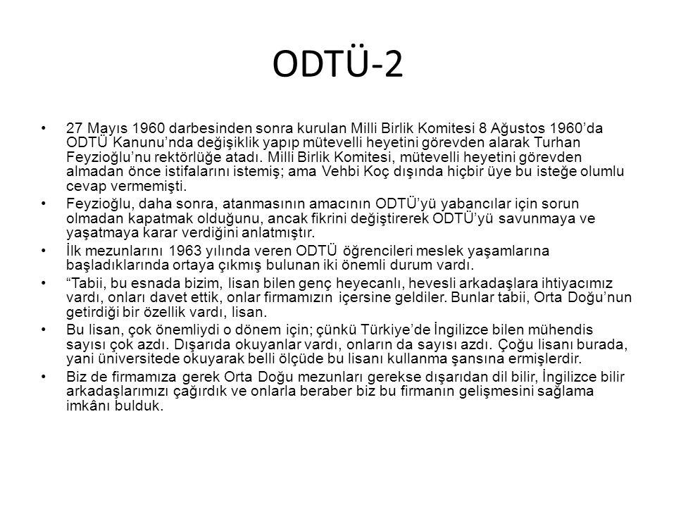 ODTÜ-2 •27 Mayıs 1960 darbesinden sonra kurulan Milli Birlik Komitesi 8 Ağustos 1960'da ODTÜ Kanunu'nda değişiklik yapıp mütevelli heyetini görevden a
