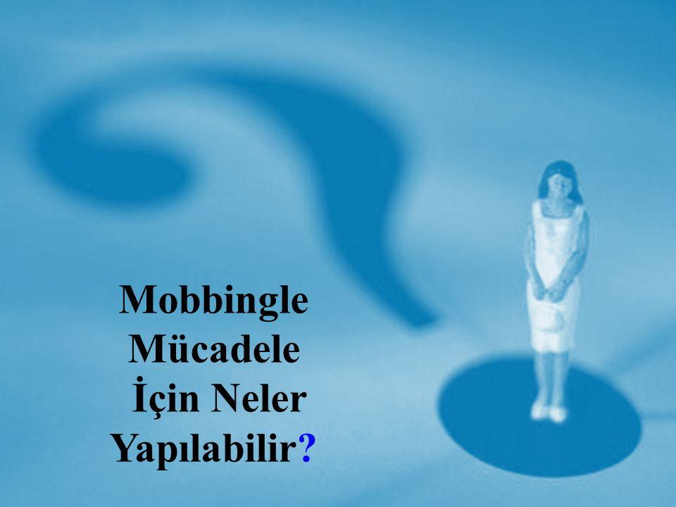 Mobbingle Mücadele İçin Neler Yapılabilir?