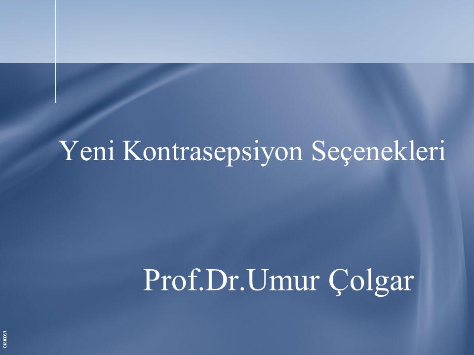 0434006/1 Yeni Kontrasepsiyon Seçenekleri Prof.Dr.Umur Çolgar