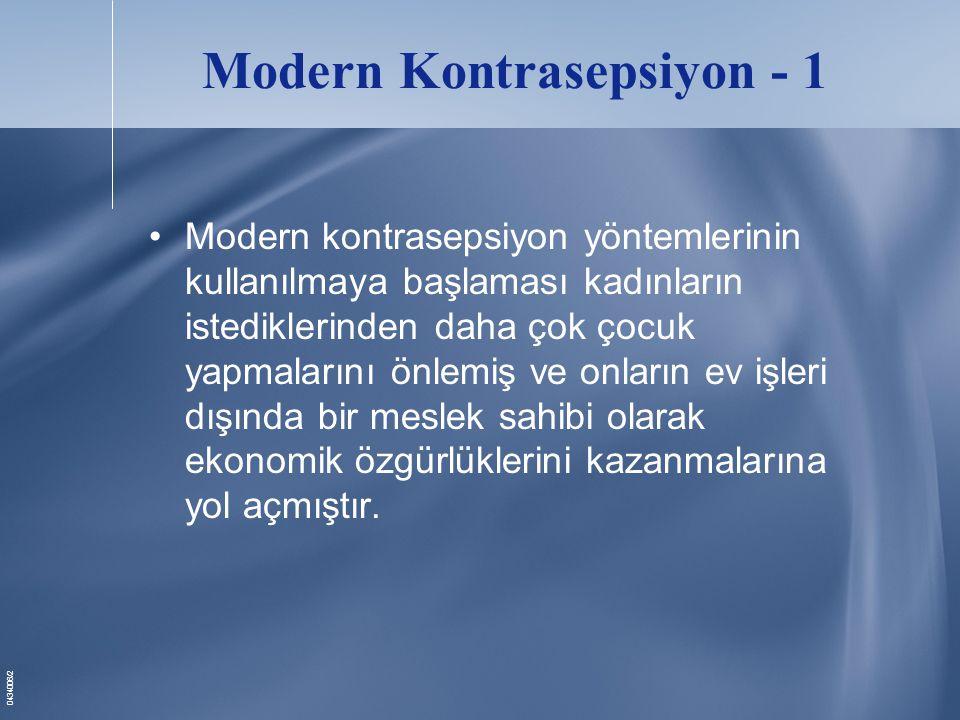 0434006/3 Modern Kontrasepsiyon - 2 •Modern yöntemler ayrıca yenidoğan ve anne ölüm oranlarını da azaltmış ve provoke abortus ve kürtaj sayılarının da düşmesine neden olmuştur.