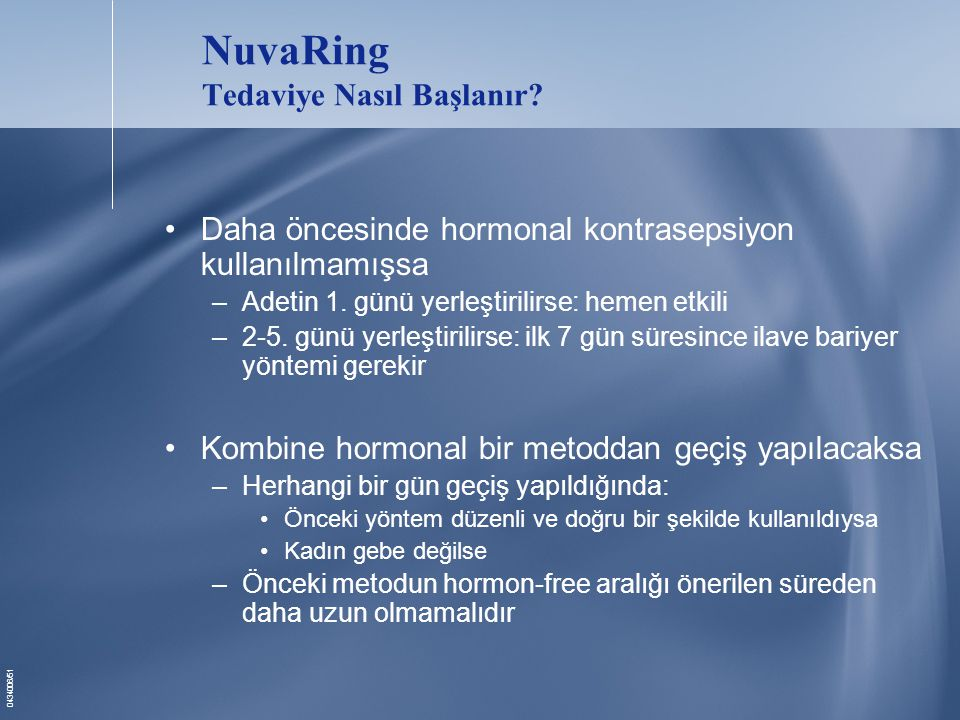 0434006/51 NuvaRing Tedaviye Nasıl Başlanır.