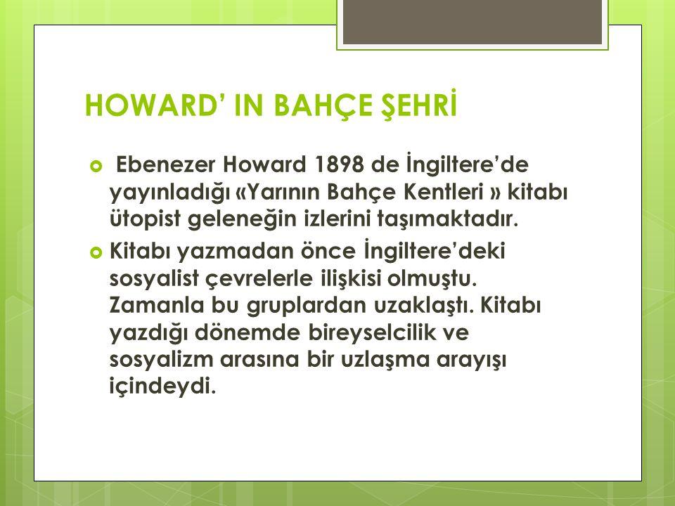  Howard'ın önerdiği çözümüm çıkış noktası kentlerin büyüklüğünün bilinçli bir denetim altında bulunmasıydı.