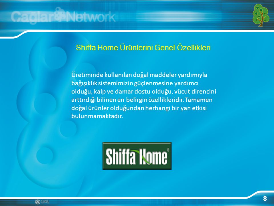 Shiffa Home Ürünlerini Genel Özellikleri 8 Üretiminde kullanılan doğal maddeler yardımıyla bağışıklık sistemimizin güçlenmesine yardımcı olduğu, kalp