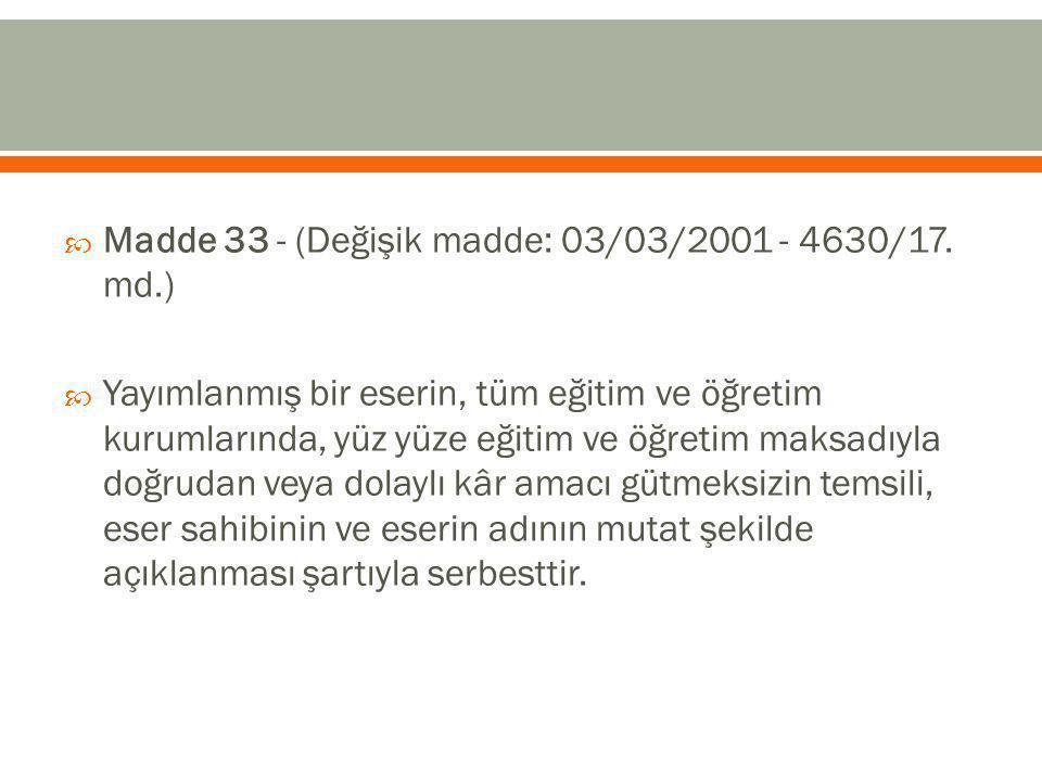  Madde 33 - (Değişik madde: 03/03/2001 - 4630/17.