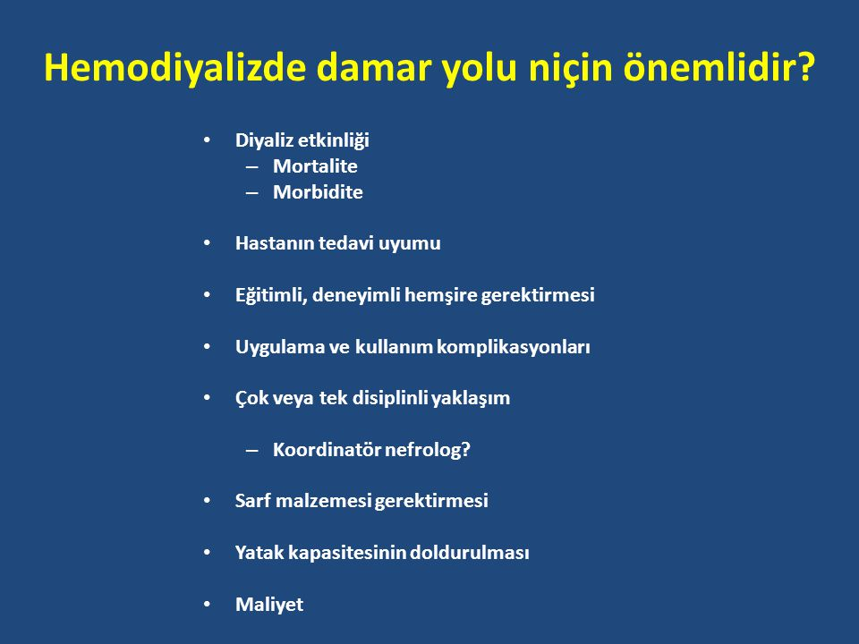 Damar yolu içindeki kan akımının değerlendirilmesine yönelik incelemeler Duplex Angiography Ultrasound dilution (Transonics) Crit-Line Glucose pump infusion technique Urea dilution Differential conductivity (GAMDoppler Ulltrasound Magnetic Resonance BRO) In line dialysance (Fresenius)