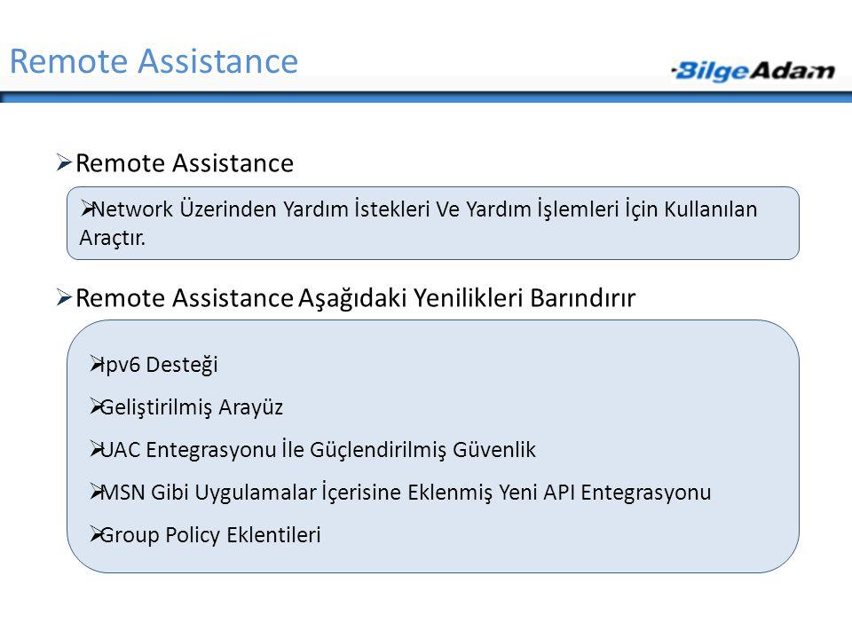  Remote Assistance  Remote Assistance Aşağıdaki Yenilikleri Barındırır Remote Assistance  Network Üzerinden Yardım İstekleri Ve Yardım İşlemleri İç