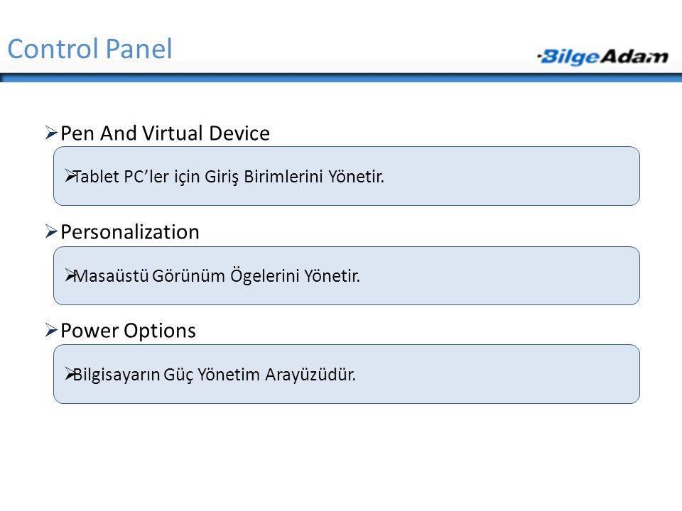  Pen And Virtual Device  Personalization  Power Options Control Panel  Tablet PC'ler için Giriş Birimlerini Yönetir.  Bilgisayarın Güç Yönetim Ar