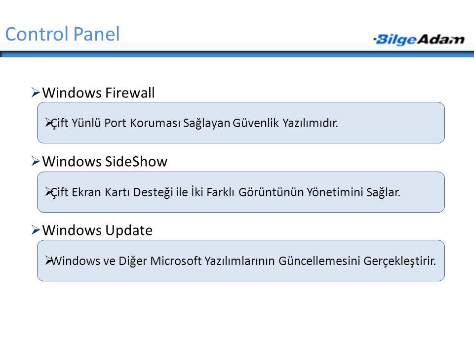  Windows Firewall  Windows SideShow  Windows Update Control Panel  Çift Yünlü Port Koruması Sağlayan Güvenlik Yazılımıdır.  Windows ve Diğer Micr