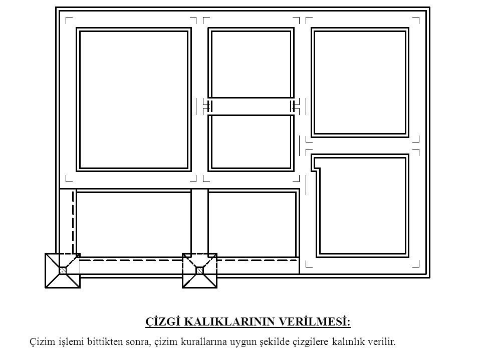 ÇİZGİ KALIKLARININ VERİLMESİ: Çizim işlemi bittikten sonra, çizim kurallarına uygun şekilde çizgilere kalınlık verilir.