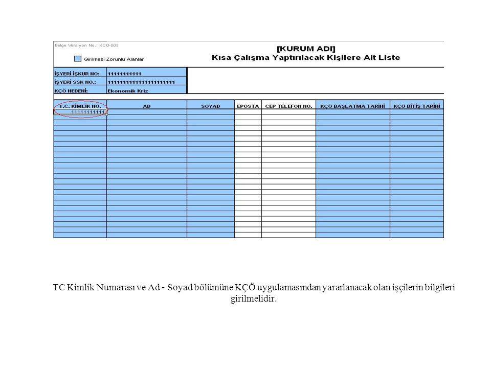TC Kimlik Numarası ve Ad - Soyad bölümüne KÇÖ uygulamasından yararlanacak olan işçilerin bilgileri girilmelidir.